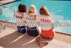 get a summer job with my friends