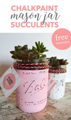 DIY Chalkpaint Mason Jar Succulents with Free Printable!