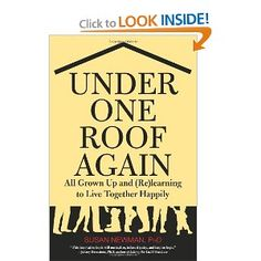 Under One Roof Again: All Grown Up and (Re)learning to Live Together Happily: Susan Newman Ph.D.: 9780762758593: Amazon.com: Books