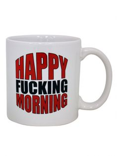 """""""Happy Fucking Morning"""" Giant Mug"""