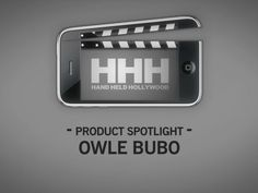 Product Spotlight: The OWLE Bubo by Hand Held Hollywood. More Info: http://gohhh.com/owle