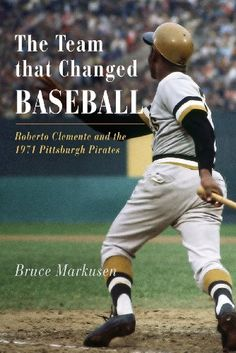 The Team That Changed Baseball: Roberto Clemente and the 1971 Pittsburgh Pirates by Bruce Markusen. A great read for youth and veteran Bucco fans alike, this novel recounts a vibrant year for Pirates baseball with the 1971 World Series as well as the integration of minority players onto the Pirates roster.