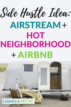 Here's my latest side hustle idea: parking a vintage Airstream trailer in my backyard to rent on Airbnb!