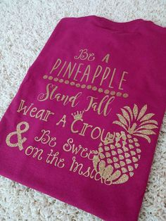 """Monogrammed """"Be A Pineapple"""" Shirt. Full back quote and monogrammed pineapple left chest.   Great tank top"""