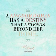 A Kingdom Woman has destiny that extends beyond her home. - Tony Evans & Chrystal Evans Hurst #KingdomWoman TonyEvans.org ChrystalEvansHurst.com