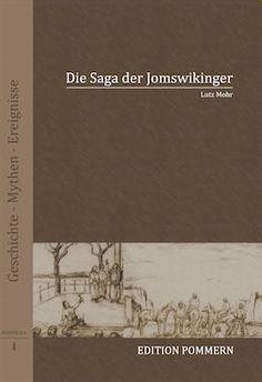 Die Saga der Jomswikinger (Jomsviking)    Lutz Mohr  Edition Pommern  Illustrationen Eckhard Buchholz  ISBN 978-3-939680-00-0  60 Seiten  € 7,95 [D]