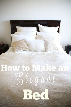How to Make a Luxurious, Elegant, and Beautiful Bed