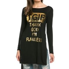 TGIF shirt tunic size medium Light long sleeve tunic shirt hi low hem with gold foil TGIF thank god I'm flawless design. New size medium Luxe boutique Tops Tunics