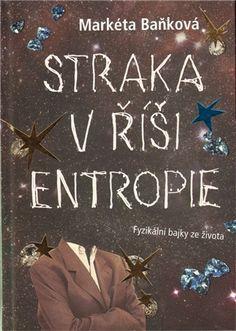 Straka v říši entropie - Markéta Baňková   Kosmas.cz - internetové knihkupectví