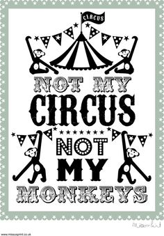 MISSUS PRINT A3 'Not My Circus Not My Monkeys' by MissusPrint