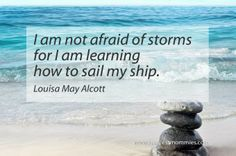 Ending Mommy guilt perfectionism and not good enough I Am Not Afraid Of Storms, Louisa May Alcott, Not Good Enough, Sailing, Lettering, Learning, Candle, Studying, Drawing Letters