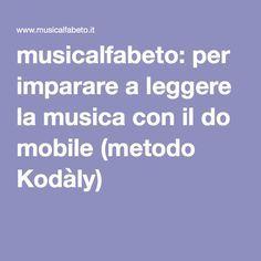 musicalfabeto: per imparare a leggere la musica con il do mobile (metodo Kodàly)