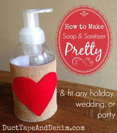 How to make soap and hand sanitizer pretty for any party, wedding, or holiday. | DuctTapeAndDenim.com