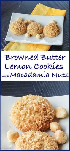 Browned Butter Lemon Cookies with Macadamia Nuts: Delicious but lower in sugar and extra crunchy from cornmeal as well as the nuts, these cookies are absolutely addictive!