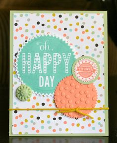 Stampin' Up! Card by Krystal's Cards and More: Oh Happy Day!!