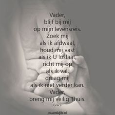 Vader,-blijf-bij-mij... Faith Quotes, Bible Quotes, Bible Verses, Morning Greetings Quotes, Morning Quotes, Christian Life, Christian Quotes, Christian Pictures, Believe In God