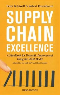 Supply Chain Excellence:A Handbook for Dramatic Improvement Using the Scor Model, 3rd Edition
