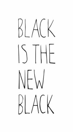 "Black is my favorite ""color""! Words Quotes, Me Quotes, Sayings, Style Quotes, Black & White Quotes, Black White, Word Up, Back To Black, True Words"