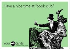 Have a nice time at 'book club.'