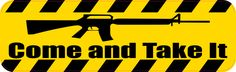 10in x 3in Come And Take It Bumper Sticker Vinyl Caution Sign Vehicle Decal
