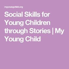 Social Skills for Young Children through Stories | My Young Child