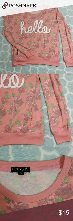 """Pink Floral """"hello"""" Sweater Size Small Pink Floral """"hello"""" Sweater. Size small. Lightweight and soft. Two pockets in front. Gently used. Fifth Sun Sweaters Crew & Scoop Necks"""