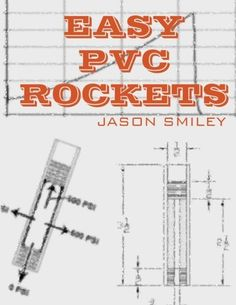 Book: Easy PVC Rockets by Jason Smiley