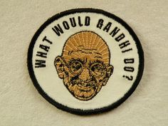 What Would Gandhi Do Iron on Patch