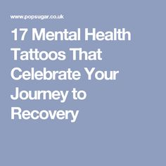 17 Mental Health Tattoos That Celebrate Your Journey to Recovery