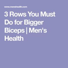 3 Rows You Must Do for Bigger Biceps   Men's Health
