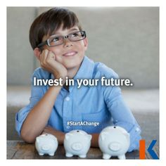 Invest in your future. #StartAChange