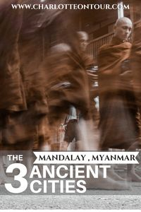 Mandalay, Myanmar: Find out about the 3 Ancient Cities near Mandalay, Amarapura, Sagain and Inwa!