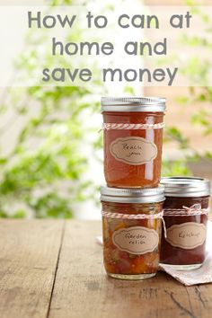 Learn how to can at home to preserve your own relishes and spreads. It's easier than you think and can save you money!