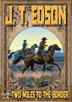 Two Miles to the Border (A J. T. Edson Western Book 3) by [Edson, J. T.]