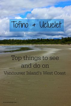 The best things to see and do while visiting both Tofino and Ucluelet BC on Vancouver Island's West Coast. The best beaches, trails and tourist attractions! West Coast Canada, West Coast Trail, New Travel, Canada Travel, Canada Trip, Ucluelet Bc, Canada Destinations, Western Canada, Vancouver Island