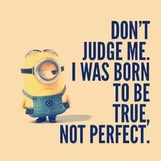 I was born to be true <3