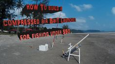 How to build a Compressed Air Bait Launcher for Fishing under $50