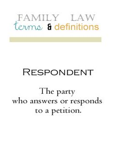 Family Law Terms and Definitions: Respondent Lawyer Marketing, Lawyer Quotes, Family Court, Divorce Lawyers, Paralegal, Always Learning, Law School, Business Management, Definitions