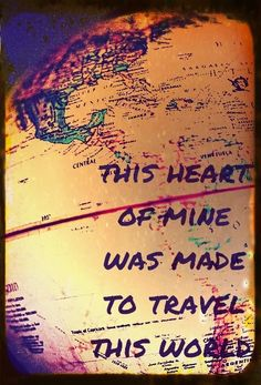 Perfect gift for someone who likes to travel....circle all the places they've been and then write that saying on it.