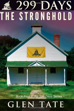 299 Days: The Stronghold (Volume 4): Glen Tate: 9780615720975: Amazon.com: Books