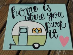 "Adorable Vintage Camper Canvas Quote ""Home Is Where You Park It"" by AuntieEmArt $23"