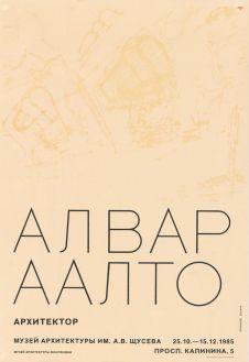 Alvar Aalto - arkkitehti. Moskova, Neuvostoliitto. 25.10.-15.12.1985.