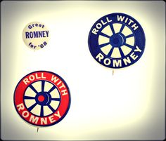 "George Romney, father of current Republican presidential hopeful Mitt Romney, was a candidate for the Republican nomination himself in 1968. He was chairman and president of American Motors Corporation (AMC) in Michigan before turning to politics, hence the ""Roll With Romney"" wheel designs on the buttons."
