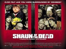 Shaun of the Dead - should zombies ever attack I hope to god I'm in England. And someone's got a cricket bat.