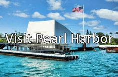 Visit Pearl Harbor.