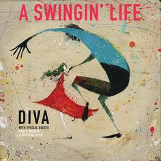 Diva, A Swingin' Life.