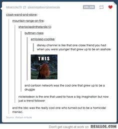 i think the sherlock fandom is responsible for that last comment