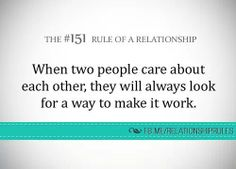 When two people care about each other, they will always look for a way to make it work. Relationship Rules, Relationships, Love You, My Love, Make It Work, Married Life, Jealousy, Cute Quotes, Real Talk