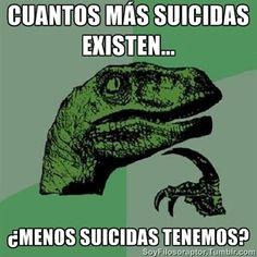 """#SoyFilosoraptor """"Suicidas"""" #Chiste"""