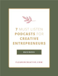 7 Podcasts for Creative Entrepreneurs | Fleurir Creative